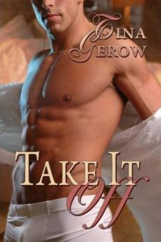 take it off, tina gerow